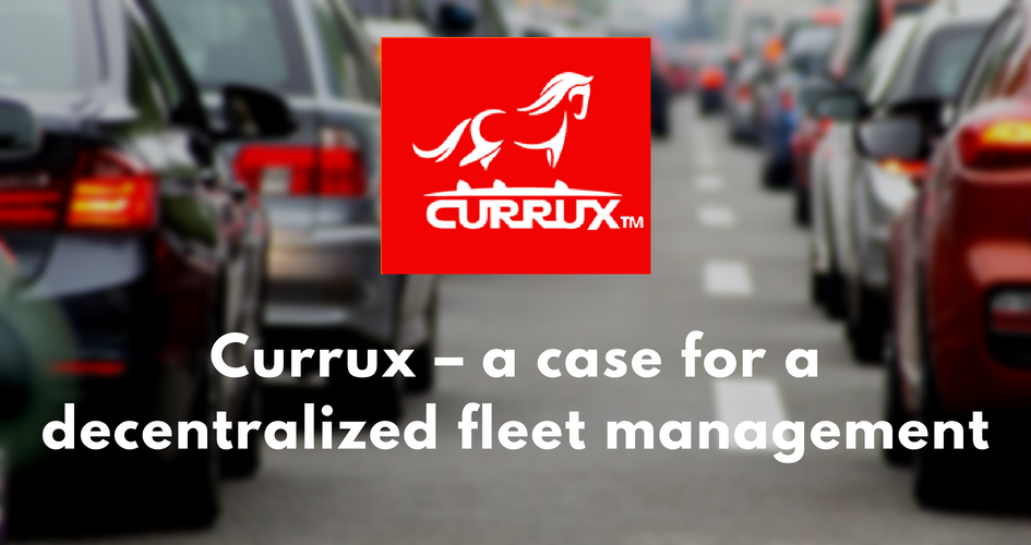 Currux – a case for a decentralized fleet management / mobility future.